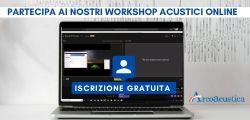 iscriviti gratuitamente ai nostri workshop acustici online arcoacustica