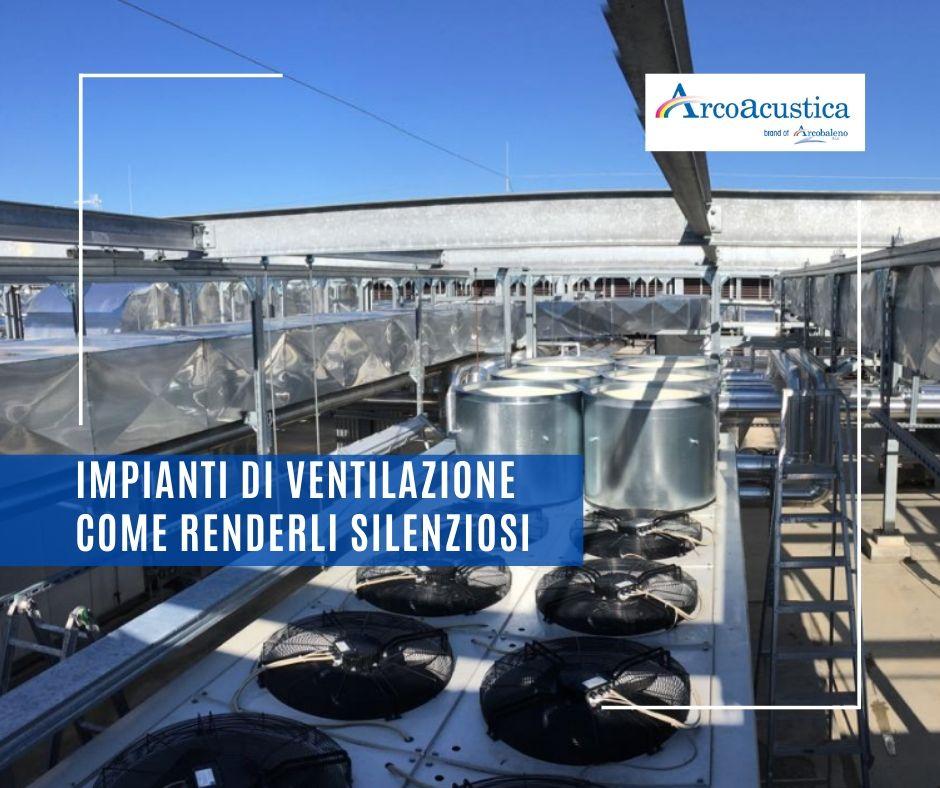 impianti di ventilazione insonorizzazione
